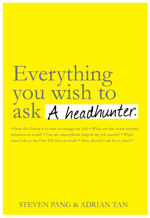 Everything You Wish To Ask A Headhunter (eBook) – 99 SGD
